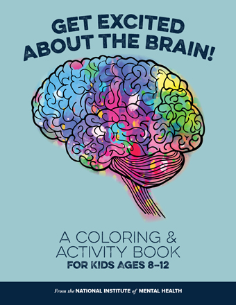 Get Excited About The Brain! A Coloring and Activity Book for Kids Ages 8-12